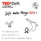 tuurlijk kom je ook naar TEDxDelft!